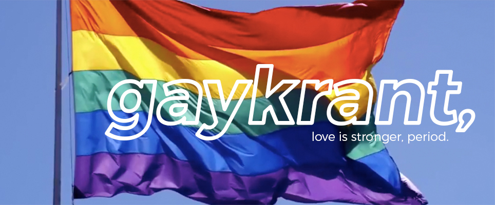 gaykrant, love is stronger. period.