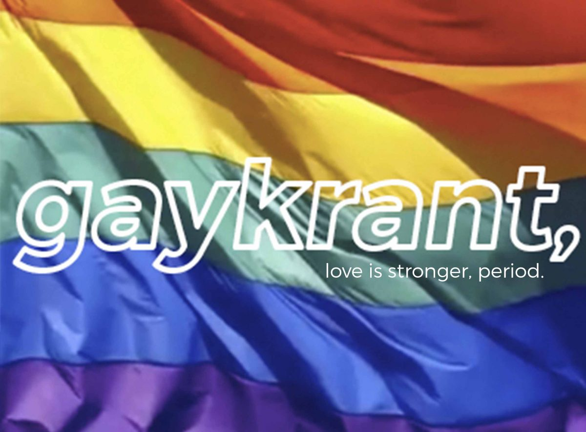 Gaykrant, love is stronger, period.
